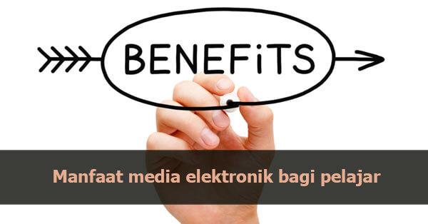Manfaat media elektronik bagi pelajar