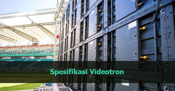 Spesifikasi Videotron